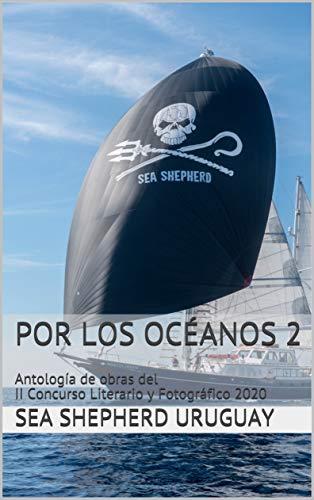 Por los Océanos 2: Antología de obras del II Concurso Literario y Fotográfico 2020